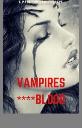 Vampires××××Blood by AnimeLover3365Lol