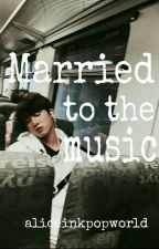 Married to the music 《JUNGKOOK 》○● by aliceinkpopworld