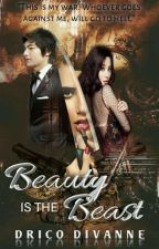 Beauty is the Beast  by DricoDivanne