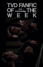 NEW! TVD Fanfic of the Week by TVDCommunity