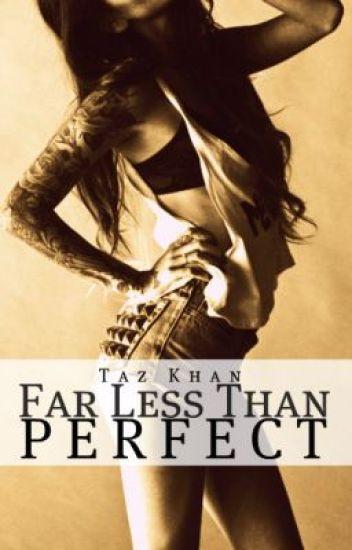 Far Less Than Perfect