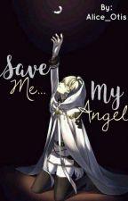 Save Me... My Angel (MikaYuu)|One-Short| by Alice_Otis