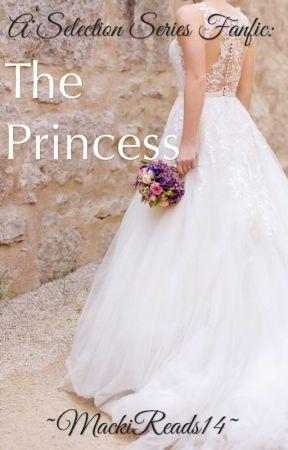 The Princess (A Selection Series Fan Fiction) Book 2 by MackiReads14