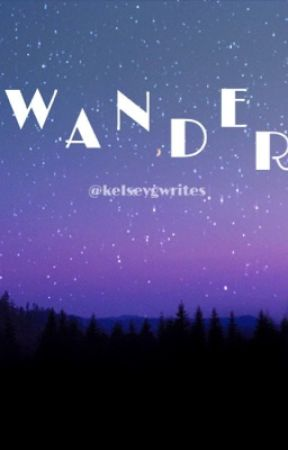 wander by kelseygwrites