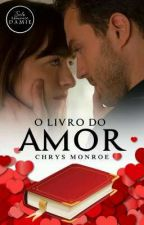 O Livro Do Amor by ChrysMonroe020