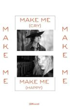 Make Me | C.G  by bllueweird