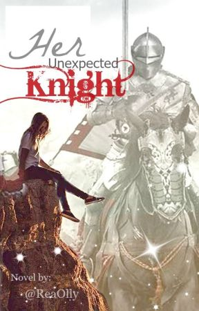 Her Unexpected Knight by ReaOlly