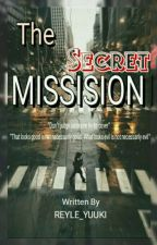 The Secret Missision [ EDISI REVISI ] by Rhys_09
