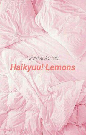 Haikyuu! Lemons by CrystalVortex