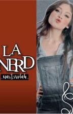 La Nerd | T1 ✔ by _Marisvidah_