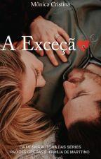 A Exceção (Degustação) by MnicaCristina140