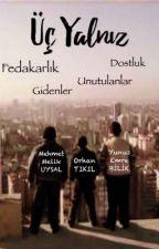 Üç Yalnız  by EmreBilik