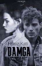 DAMGA (Hissiz Katil) by uniyazar