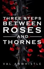Three steps between Roses and Thornes [+18] by lachrimose