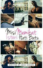MISI MEMIKAT ISTERI HATI BATU |TAMAT| ✔ by miss_sakura90