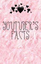 Youtubers Facts by UnicornPrincess06