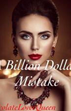 A Billion Dollar Mistake by ChocolateLoverQueen