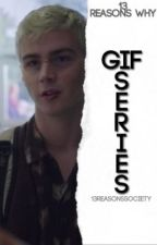 13 Reasons Why ↳ Gif Series by 13ReasonsSociety