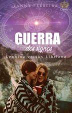 Guerra dos signos - Romance lésbico by Lanny_Ferreira