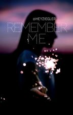 Remember Me➰mfz & jvo ➰ Abby COMPLETED by jenziefanfic