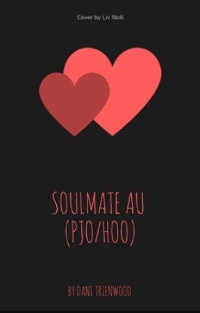 Soulmate AU (PJO/HoO) by Dani_Trienwood