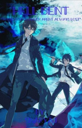 Hell Bent (A blue exorcist fanfiction) by SnaryAj