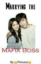 Marrying The Mafia Boss by denise2882