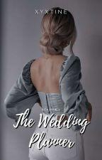The Wedding Planner [MAJOR EDITING] by xyxytine
