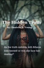 The Hidden Truth (Book 1) by Danii_Idgaf