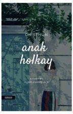 Anak Holkay ~~~ by adeknyaosh03