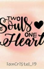 Two Souls, One Heart by IamCristel_19