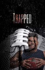 Trapped (Slow Updates) by CaliiBabii