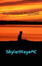 SkyMedia X MyStreet by SkylarPlayzMC