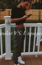 Popular Vs. Unpopular (Roc Royal Love Story) by RoyaltyKe