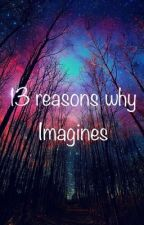 13 reasons why imagines//preferences//gifs//one shots by Kalie_IeroWay