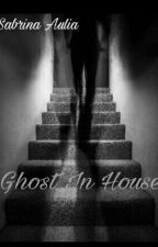 Ghost In House by SabrinaAulia27
