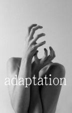 Adaptation by -LifelessXo