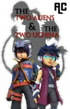 The Two Aliens And The Two Uchiha by asuka17