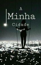 A Minha Cidade  by rute56
