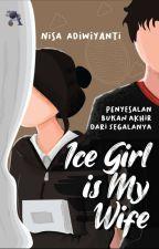 Ice Girl Is My Wife by Icha_95