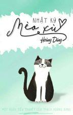 [ĐM] Nhật Ký Mèo Xù - Hoàng Dáng by ThachHoangDang
