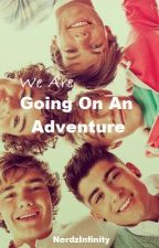 We Are Going On An Adventure (Sequel To We Are Family)(One Direction) by NerdzInfinity