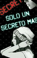 Solo un secreto mas by Anyelic473