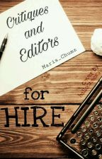Critiques and Editors for hire. (On Hold) by Maria_Chumz
