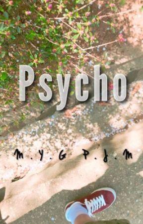 M.y.g/P.j.m- psycho by kyuuko