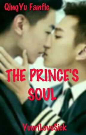The Prince's Soul - Completed (QingYu FanFic) by YuuriLoveSick