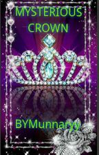 MYSTERIOUS CROWN. by Munnaryy97