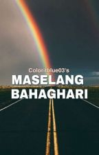 Maselang Bahaghari (BxB) [COMPLETED] by ColorItBlue03