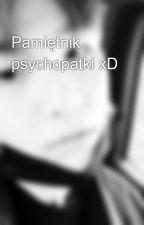 Pamiętnik psychopatki xD by Oriharyo