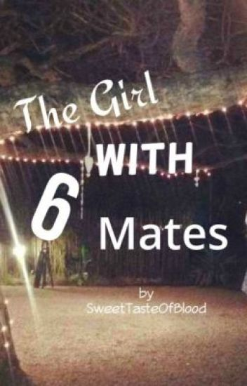The Girl With 6 Mates
